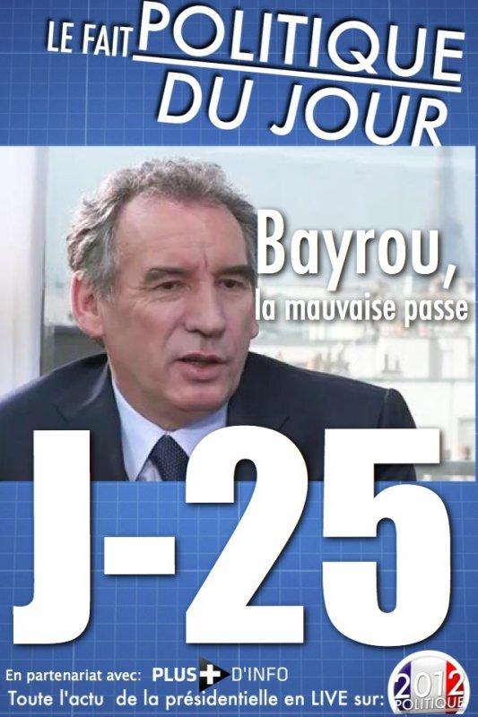 LE FAIT POLITIQUE DU JOUR: Bayrou la mauvaise passe