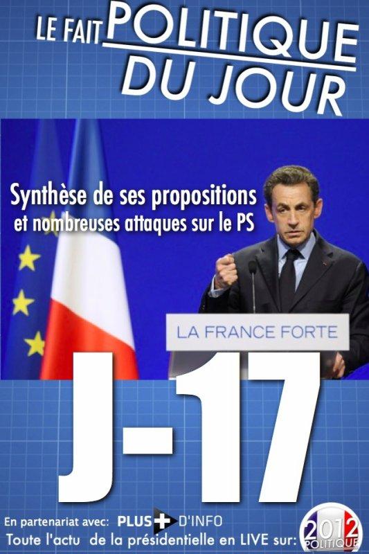 LE FAIT POLITIQUE DU JOUR: Synthèse de ses propositions et nombreuses attaques sur le PS