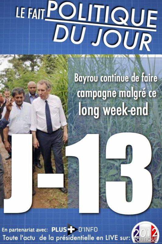 LE FAIT POLITIQUE DU JOUR: François Bayrou continue de faire campagne malgré ce long week-end