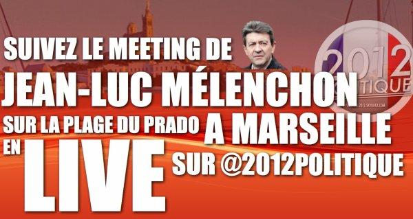 RDV: Suivez le dernier grand meeting de JEAN LUC MELENCHON EN LIVE sur @2012POLITIQUE