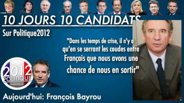 OPÉRATION 10 JOURS / 10 CANDIDATS = FRANÇOIS BAYROU