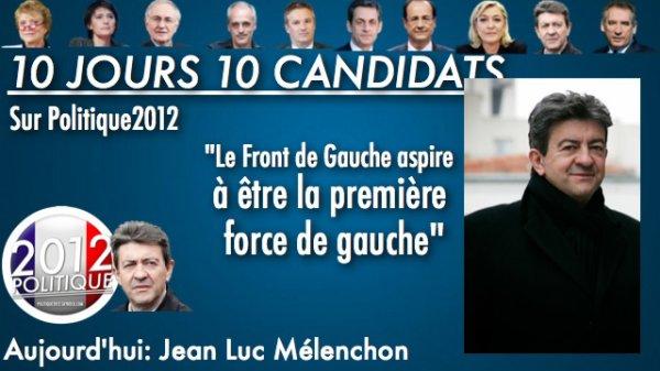 OPÉRATION 10 JOURS / 10 CANDIDATS = Jean Luc Mélenchon
