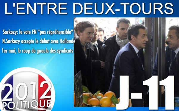 """L'ENTRE DEUX-TOURS: J-11 Hollande veut séduire FN et une """"victoire historique"""" / Sarkozy accepte débat radio contrairement d'Hollande, le buzz du 1er mai..."""