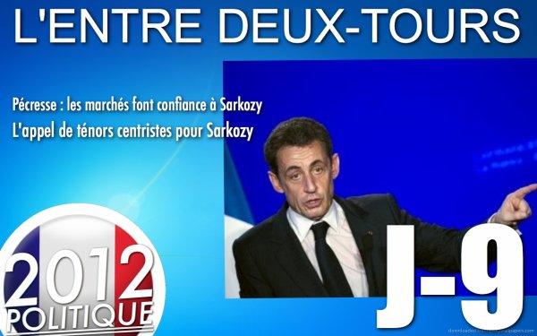 L'ENTRE DEUX-TOURS: J-9 Les marchés font confiance à Sarkozy / l'appel des ténors centristes pour Sarkozy / Hollande répond à la lettre de Bayrou/ Hollande veut limiter l'immigration économique