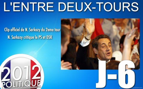"""L'ENTRE DEUX-TOURS: J-06 """"Hollande minimise le débat""""/""""Sarkozy attaque DSK et le PS""""/""""Clip de campagne du 2eme tour"""""""