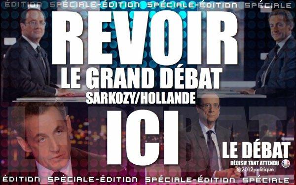 REVOIR LE GRAND DÉBAT SARKOZY / HOLLANDE ICI