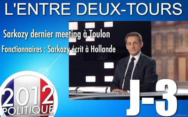 """L'ENTRE DEUX-TOURS: J-3 """"Dernier meeting pour les deux candidats"""" / """"Bayrou votera Hollande"""" / """"Sarkozy envoie une lettre à F. Hollande"""""""