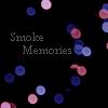 Smoke-Memories