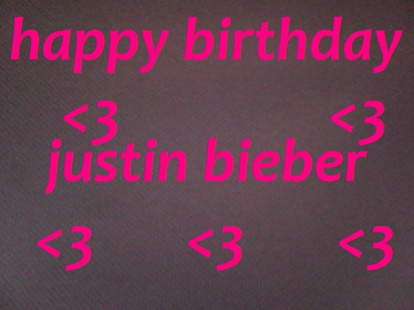 Happy birthday justin (l)