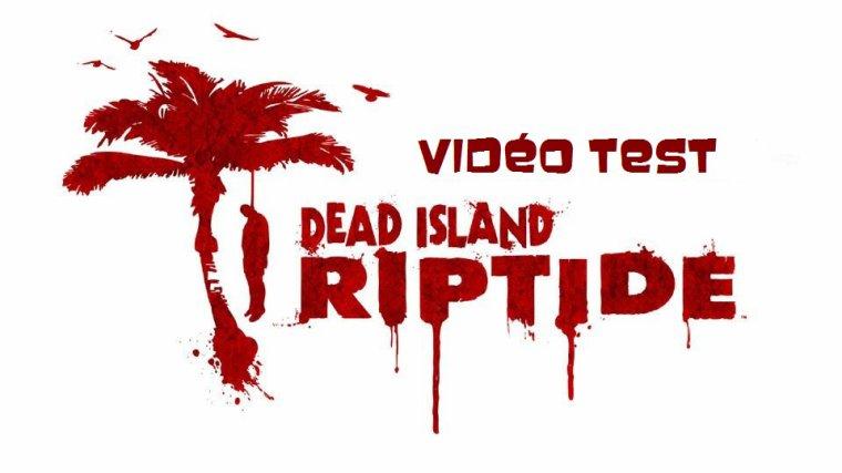 Videotest // Dead Island Riptide