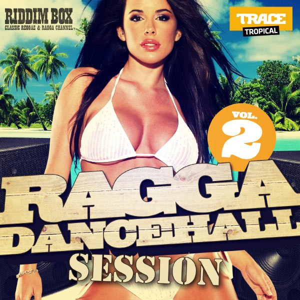 Ragga.Dancehall.Session.Vol.2
