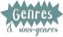 Genres & Sous-genres
