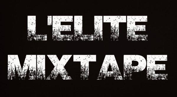 l'elite mixtape / La mizik demande la force feat Stk du 9.7 (2014)
