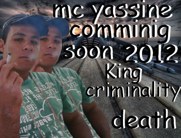 mc yassine comminig soon 2012 king criminality death   sakht rap m3akom mn jdid mour l3id inchlah tra9bou ljadid
