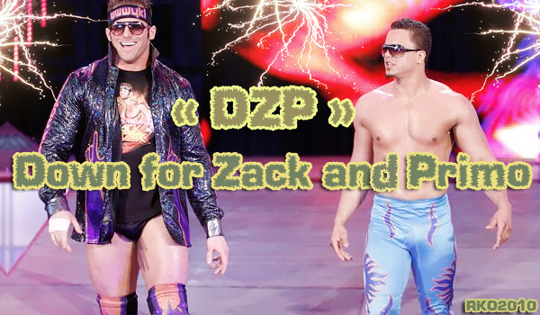 DZP : Down for Zack and Primo