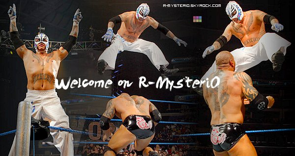 ~ R-mysteri0. | Ta Meilleur Source Sur rey mysterio. | N°o1. ~