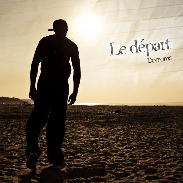 Docroms - Le Départ (2012)