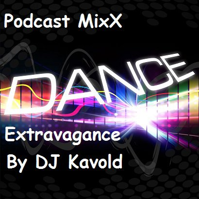 Podcast MixX Dance extravagance By Dj Kavold