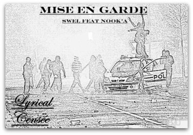 Lyrical Censée / SWEL feat NOOK'A-Mise en garde  (2011)
