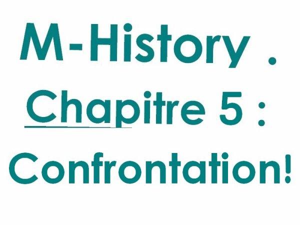 Chapitre 5 : Confrontation!