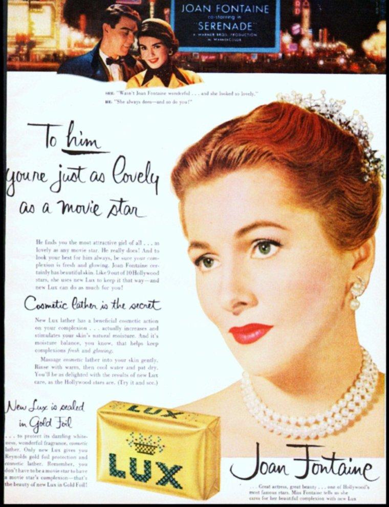 ADVERTISING / Lux est la première marque de savon de toilette d'Unilever. Elle a été créée en 1925. A cette date, le bloc de savon blanc (Lux) provoquait une véritable révolution dans le secteur du savon de toilette aux Etats-Unis. Grâce à l'adjonction d'huiles végétales fortement hydratantes qui rendaient la peau aussi douce que le pétale de rose, ce savon blanc devint littéralement un 'savon de beauté', et ce alors qu'il ne coûtait qu'un dixième du prix de ses concurrents ! Trois ans plus tard, le savon traversa l'Océan atlantique pour conquérir l'Europe avec ses promesses de tendresse, de plaisir des sens et d'excellence / LUX REVELE LA STAR EN VOUS /  Depuis son apparition sur le marché, Lux est le savon des stars. Une campagne affirmait que, sur les 359 stars que comptait Hollywood, 329 utilisaient Lux.  Les actrices se sentaient en bonne compagnie dans le 'book' de Lux, aux côtés de personnages légendaires tels que Marilyn MONROE, Marlène DIETRICH ou Louise BROOKS.  Les trois lettres de LUX symbolisent le luxe et le glamour mais aussi la lumière, dont le lux est en réalité l'unité de mesure. Lumière du jour ou projecteurs, la lumière dans laquelle les stars du grand écran baignent les rend belles. Le lien entre elles et nous est ce savon ultra doux. Un peu comme s'il nous offrait une partie de la beauté de nos actrices préférées. Lux met le paradis à notre portée... (de haut en bas) Arlene DAHL / Esther WILLIAMS / Cyd CHARISSE / Jane POWELL / Janet LEIGH / Jean SIMMONS / Martha HYER / Joan FONTAINE