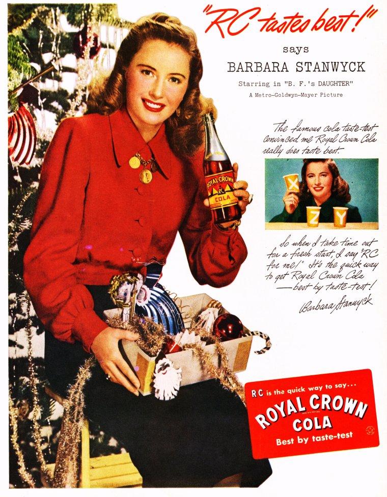 ADVERTISING / LES STARS L'ONT ADOPTE / Pour cet été, optez pour le Royal-Crown Cola : Le RC Cola, nom court de Royal Crown Cola, est un soda fabriqué depuis 1905 à Colombus, Géorgie, aux États-Unis. Le RC Cola se situe sur le segment haut de gamme. Il est composé de sucre de canne, de noix de cola d'Éthiopie, d'arômes naturels avec une qualité pression identique à celle de la bière. RC Cola est possédé en Amérique du nord par la compagnie Dr Pepper Snapple Group, et à l'extérieur de l'Amérique du nord par la compagnie Cott Beverages Inc. En France, le Royal Crown Draft Cola est distribué depuis 1999 par la société Authentic Drink à l'initiative de Philippe BAILLY. Il est surtout disponible dans les grandes surfaces de Lorraine, région où a débuté la commercialisation. Cependant, Authentic Drink a fait l'objet d'une liquidation judiciaire en juillet 2006. (de haut en bas) Lucille BALL / Linda DARNELL / Irene DUNNE / Joan CRAWFORD / Mary MARTIN / Ginger ROGERS / Dorothy LAMOUR / Barbara STANWYCK