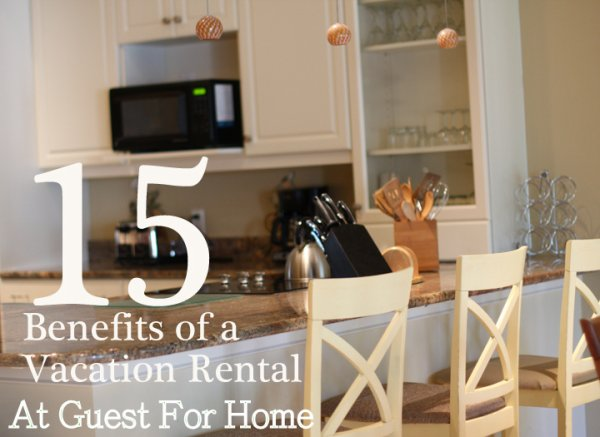 Advantages Of Vacation Rentals Over Hotels