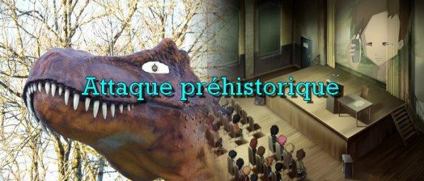 Chapitre 8 : Attaque préhistorique - 1ère Partie