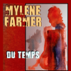 """2001 - 2011"" / Mylene Farmer  - Du Temps (2011)"