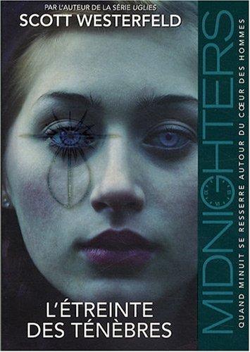 Je reviens te chercher - Midnighters, Tome 2 : L'étreinte des ténèbres