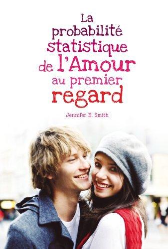 La probabilité statistique de l'amour au premier regard - La femme parfaite est une connasse.