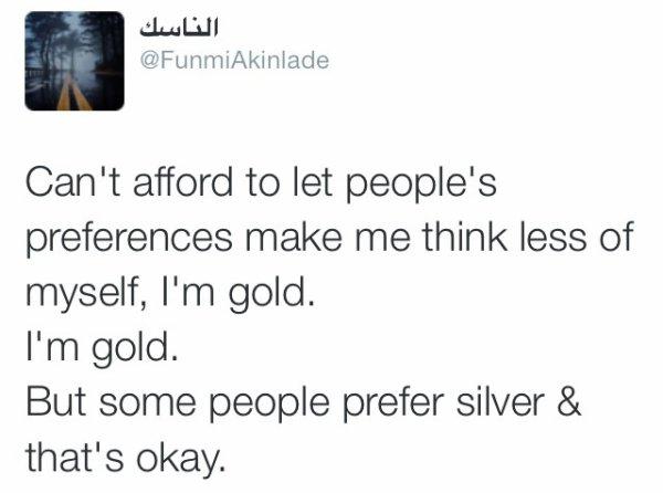 I'm gold.