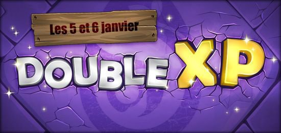 week-end double xp .... youpi ^^