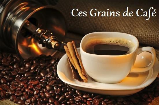 Ces grains de Café (deuxième partie)