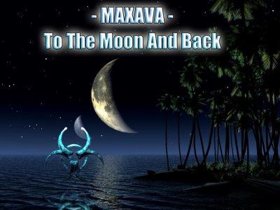Maxava - To The Moon And Back (Radio Edit) (2011)