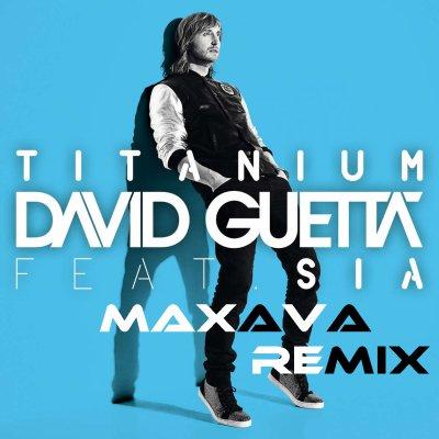 David Guetta Feat Sia - Titanium (Maxava Club Remix) (2011)