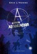 A comme Association, Pierre Bottero & Erik L'Homme, Gallimard Jeunesse/Rageot Editeur