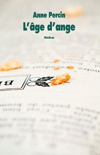 L'âge d'ange, Anne Percin, Médium, L'école des loisirs