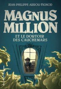 Magnus Million et le dortoir des cauchemars, Jean-Philippe Arrou-Vignod, Gallimard Jeunesse