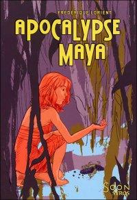Apocalypse Maya, Frédérique Lorient, Soon, Syros