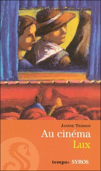 Au cinéma Lux, Janine Teisson, Syros Jeunesse