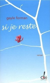 Si je reste, Gayle Forman, Oh ! Éditions