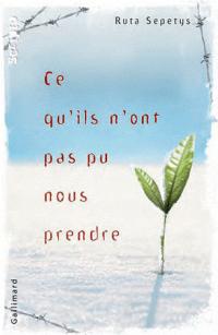 Ce qu'ils n'ont pas pu nous prendre, Ruta Sepetys, Scripto, Gallimard Jeunesse