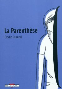 La Parenthèse, Élodie Durand, Delcourt