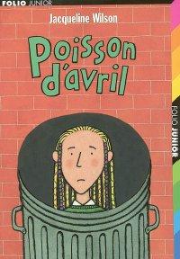 Poisson d'avril, Jacqueline Wilson, Folio Junior, Gallimard