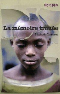 La mémoire trouée, Élizabeth Combres, Scripto, Gallimard