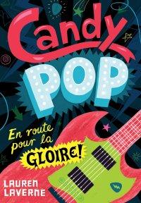 Candy Pop, En route pour la gloire, Lauren Laverne, Gallimard Jeunesse
