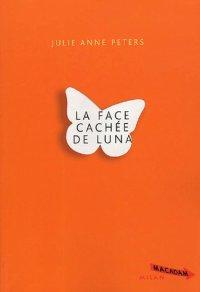 La face cachée de Luna, Julie Anne Peters, Macadam, Milan