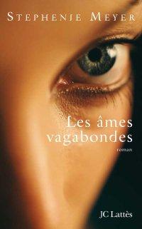 Les âmes vagabondes, Stephenie Meyer, JC Lattès