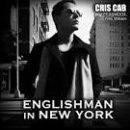Englishman In New York de Chris Cab Feat. Tefa & Moox sur Skyrock